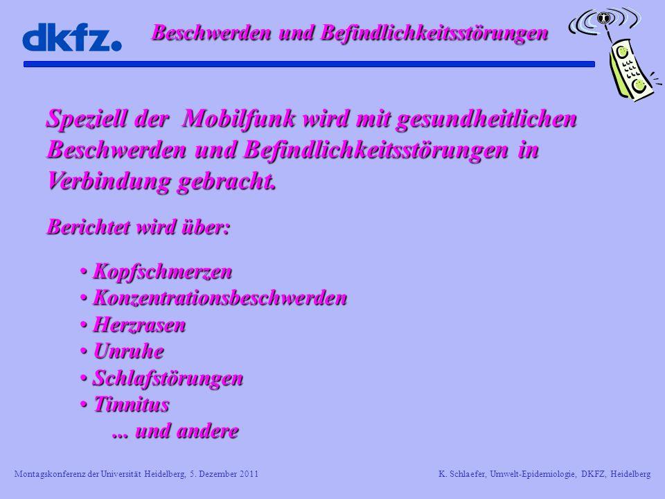 Montagskonferenz der Universität Heidelberg, 5. Dezember 2011K. Schlaefer, Umwelt-Epidemiologie, DKFZ, Heidelberg Beschwerden und Befindlichkeitsstöru