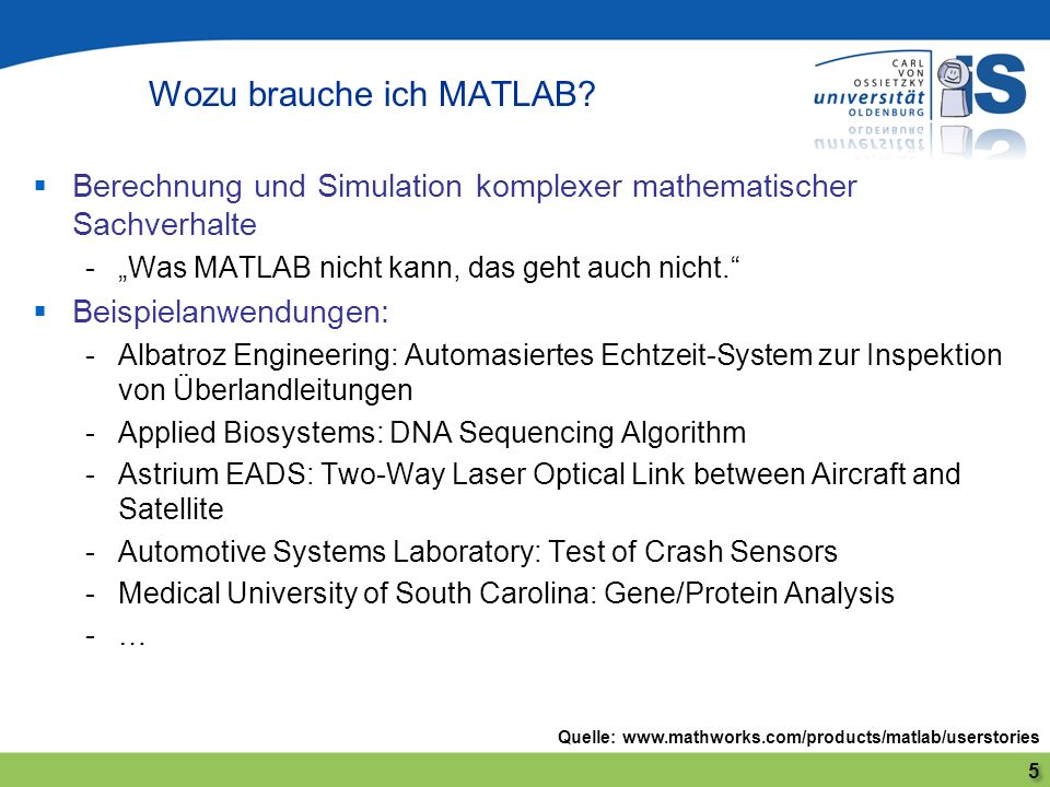 Berechnung und Simulation komplexer mathematischer Sachverhalte -Was MATLAB nicht kann, das geht auch nicht. Beispielanwendungen: -Albatroz Engineerin