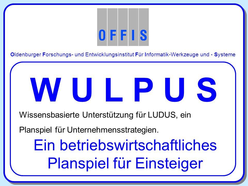 Oldenburger Forschungs- und Entwicklungsinstitut Für Informatik-Werkzeuge und - Systeme W U L P U S Wissensbasierte...