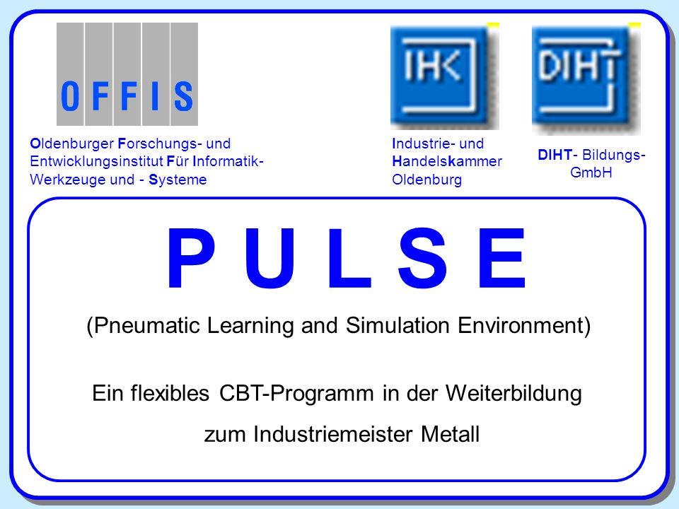 (Pneumatic Learning and Simulation Environment) Oldenburger Forschungs- und Entwicklungsinstitut Für Informatik- Werkzeuge und - Systeme P U L S E Ein