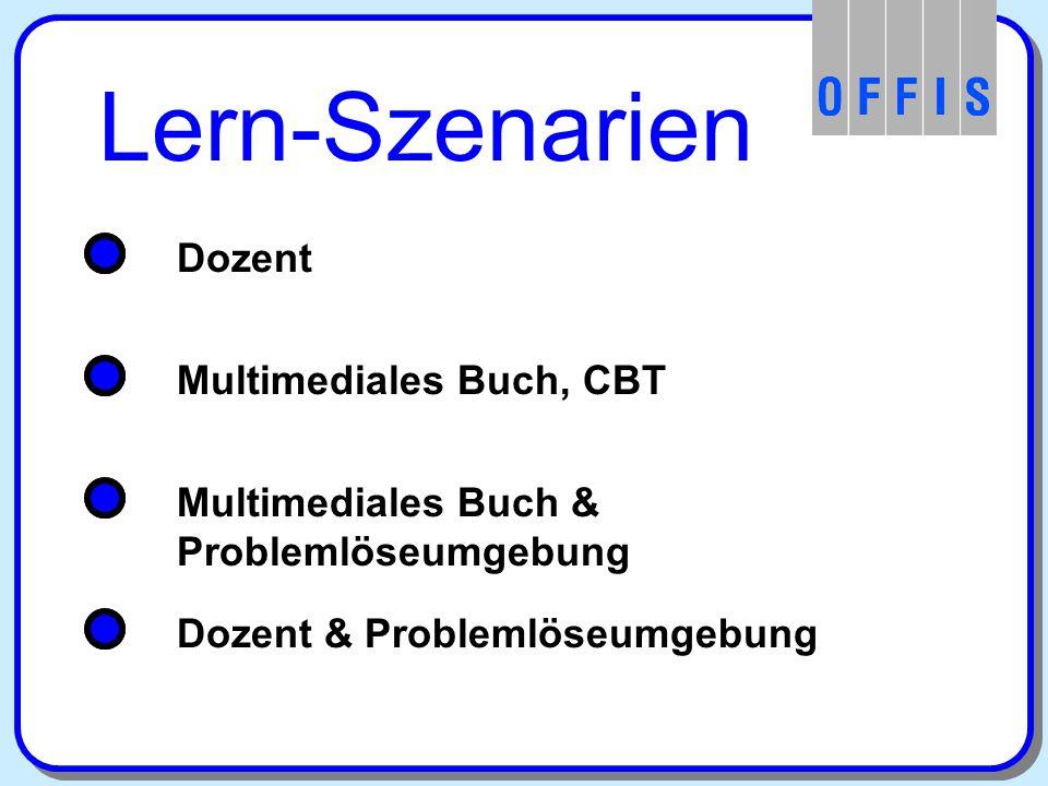 Dozent Multimediales Buch & Problemlöseumgebung Dozent & Problemlöseumgebung Lern-Szenarien Multimediales Buch, CBT
