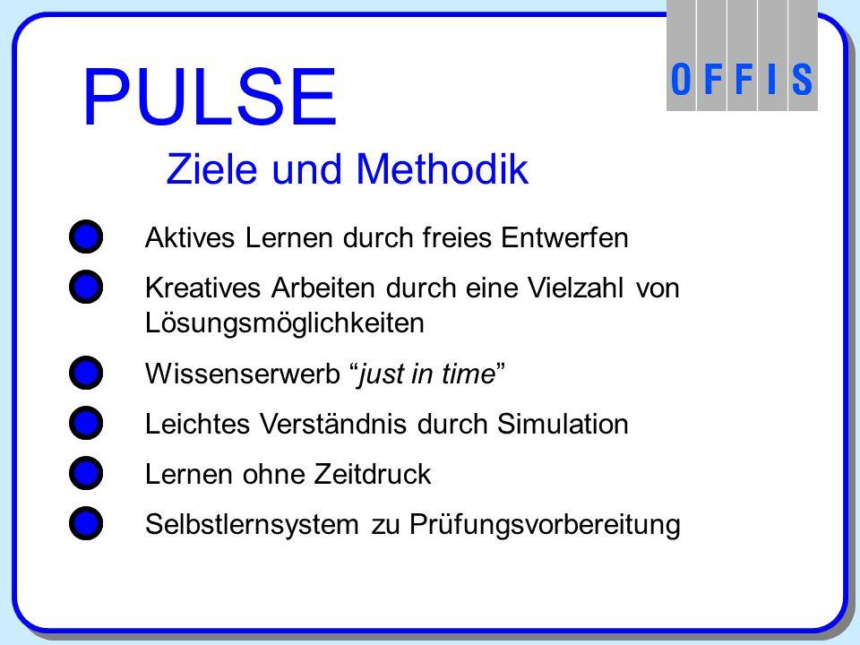 PULSE Dozentenunterstützung PULSE als eingeschränktes Selbstlernsystem - mehr Zeit für Sonderfälle - gleicher Wissenstand der Teilnehmer - weniger Routinearbeit PULSE als Entwicklungssystem - Definition neuer Aufgaben - Nutzung als CAD-System - Schließung der Übungslücke