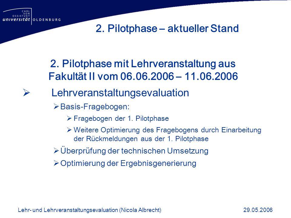2. Pilotphase mit Lehrveranstaltung aus Fakultät II vom 06.06.2006 – 11.06.2006 Lehrveranstaltungsevaluation Basis-Fragebogen: Fragebogen der 1. Pilot