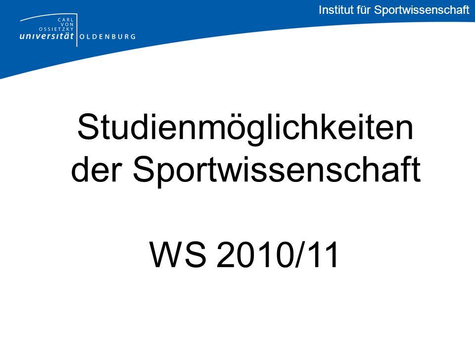 Institut für Sportwissenschaft Studienmöglichkeiten der Sportwissenschaft WS 2010/11