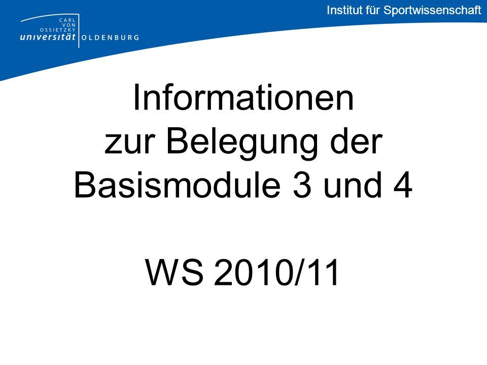 Informationen zur Belegung der Basismodule 3 und 4 WS 2010/11 Institut für Sportwissenschaft