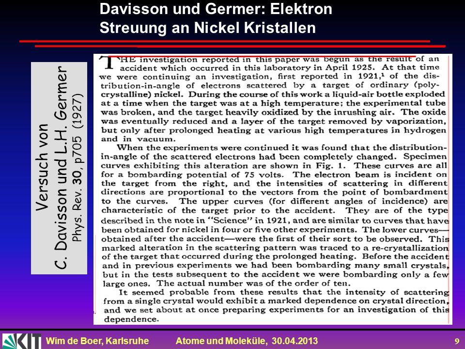 Wim de Boer, Karlsruhe Atome und Moleküle, 30.04.2013 10 Einzel und Doppelspalt Beugung von Elektronen Max.