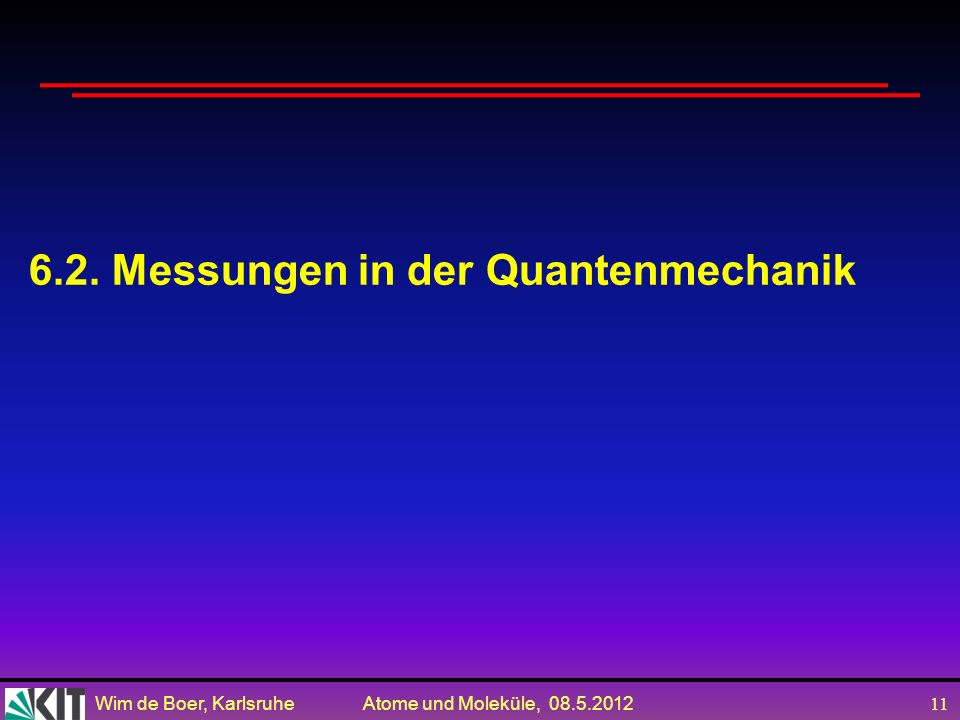 Wim de Boer, Karlsruhe Atome und Moleküle, 08.5.2012 10 Weitere Operatoren Laplace Operator