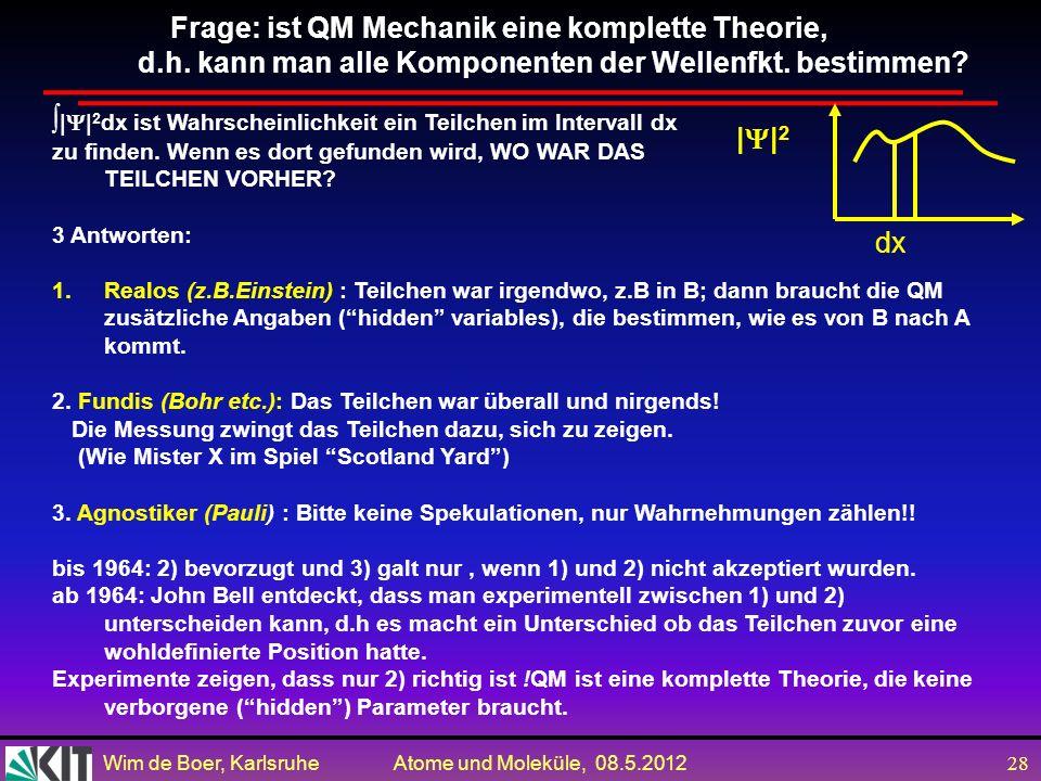 Wim de Boer, Karlsruhe Atome und Moleküle, 08.5.2012 27 Zusammenfassung der Operatoren für Observablen Kurzschreibweise für Berechnung eines Mittelwer