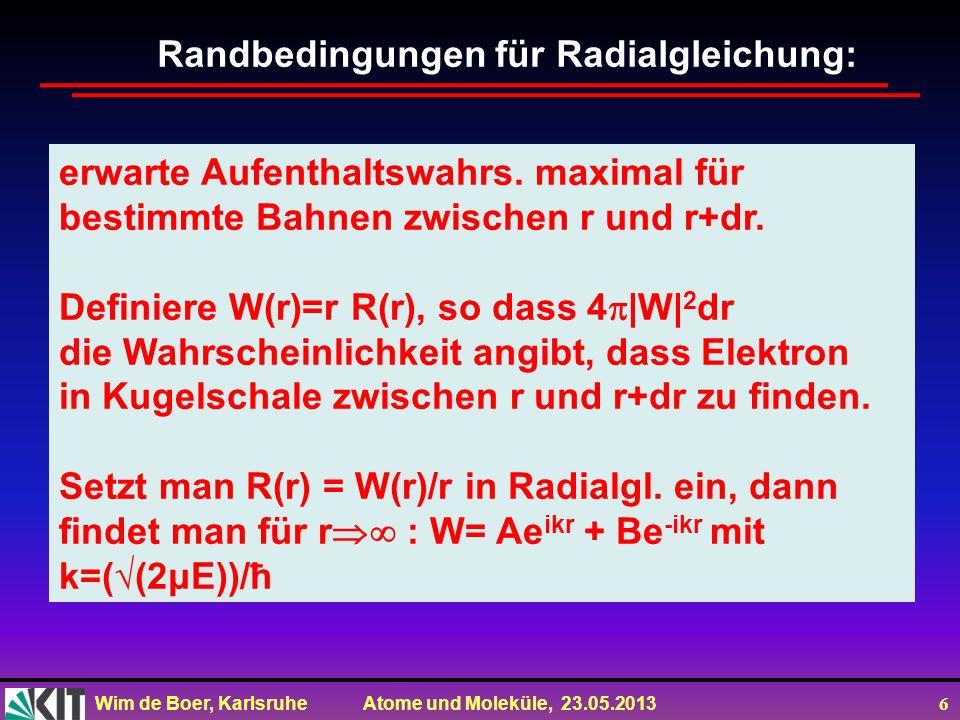 Wim de Boer, Karlsruhe Atome und Moleküle, 23.05.2013 6 erwarte Aufenthaltswahrs.