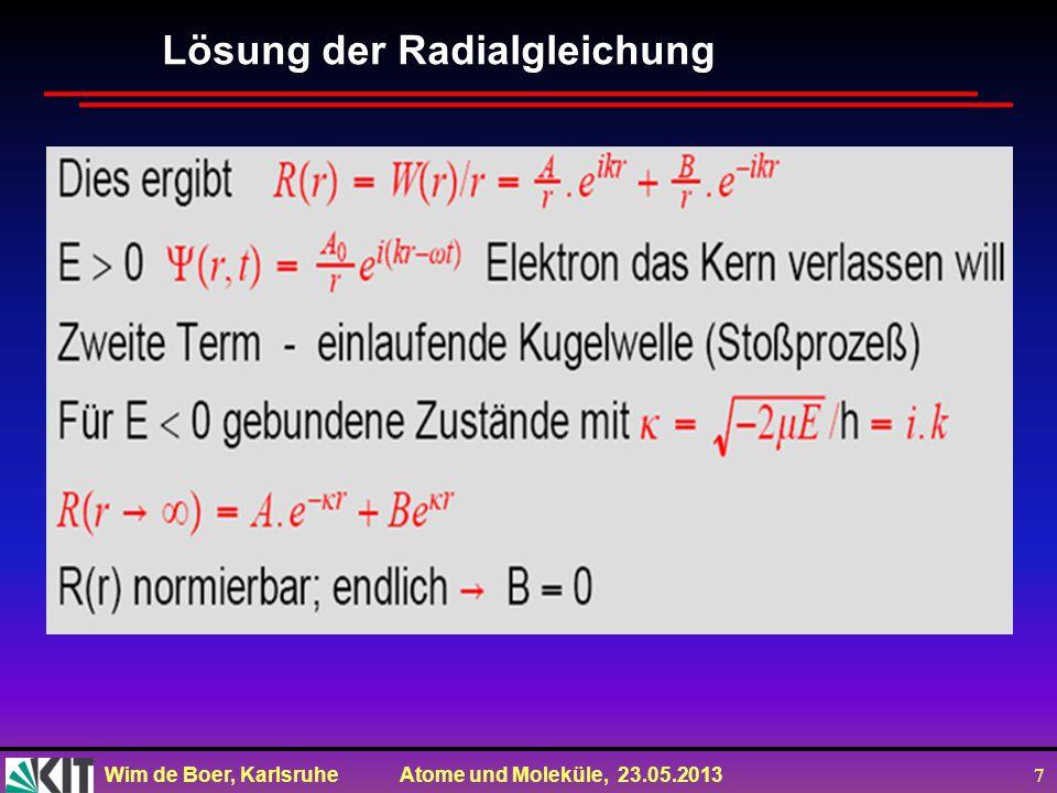 Wim de Boer, Karlsruhe Atome und Moleküle, 23.05.2013 7 Lösung der Radialgleichung