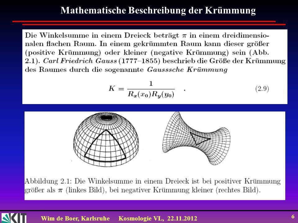 Wim de Boer, KarlsruheKosmologie VL, 22.11.2012 6 Mathematische Beschreibung der Krümmung