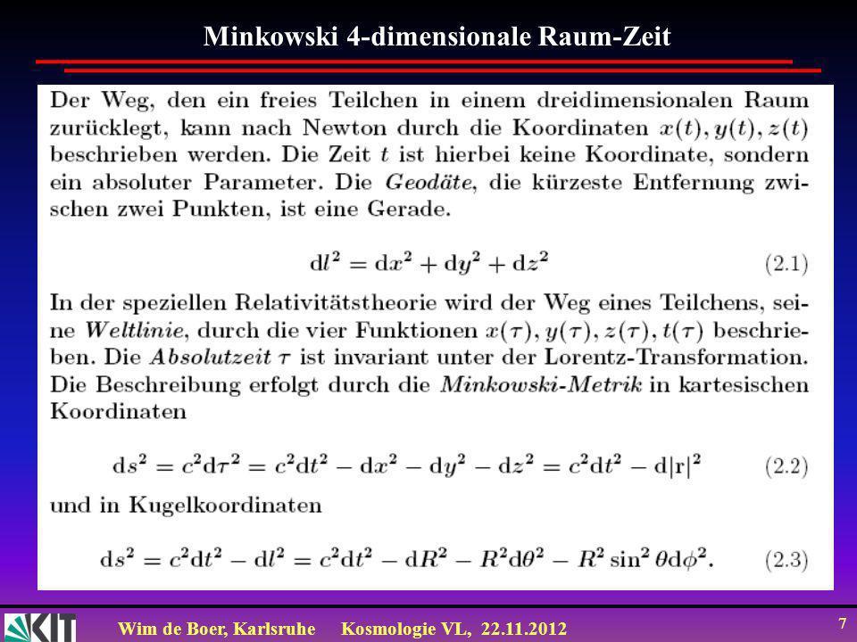 Wim de Boer, KarlsruheKosmologie VL, 22.11.2012 8 Metrik = Vorschrift zur Längenmessung