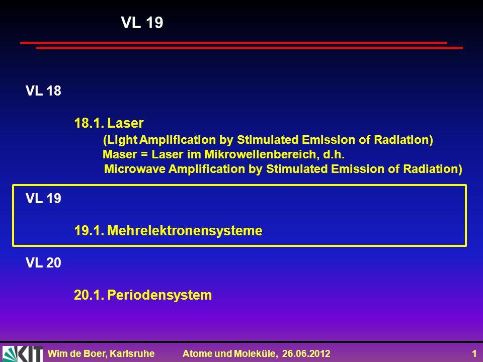 Wim de Boer, Karlsruhe Atome und Moleküle, 26.06.2012 1 VL 18 18.1.