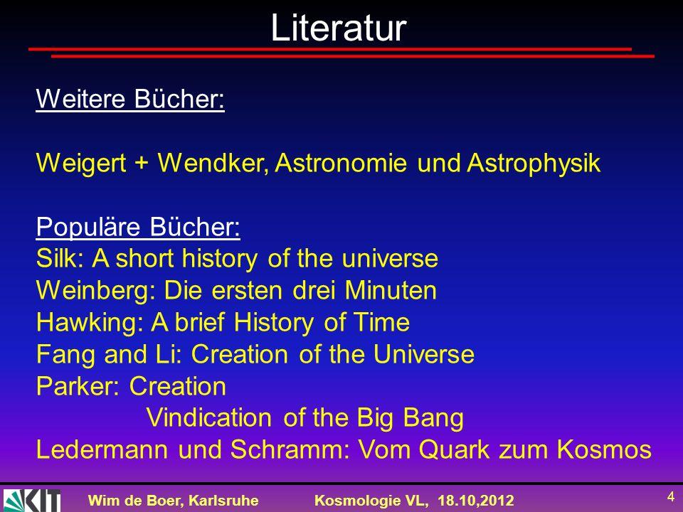 Wim de Boer, KarlsruheKosmologie VL, 18.10,2012 35 Schwerpunktfach (benotet im Abschluss) Astroteilchenphysik I (v2u2=8P), Astroteilchenphysik II (v2u1=6P), Kosmologie (v2u1=6P) Total=20ECTS Ergänzungsfach: (benotet im Abschluss) (darf keine Module aus dem Schwerpunktfach enthalten) Datenanalyse(v4u2=8P) (v4u2=8P) Detektoren oder Beschleunigerphysik (v2u1=6P) Total=14 ECTS Nebenfach: (NICHT benotet im Abschluss) Theoretische Teilchenphysik (v4,u2) (=12 ECTS) Beispiel: Fächer für Astroteilchenphysiker