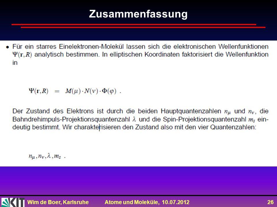 Wim de Boer, Karlsruhe Atome und Moleküle, 10.07.2012 26 Zusammenfassung
