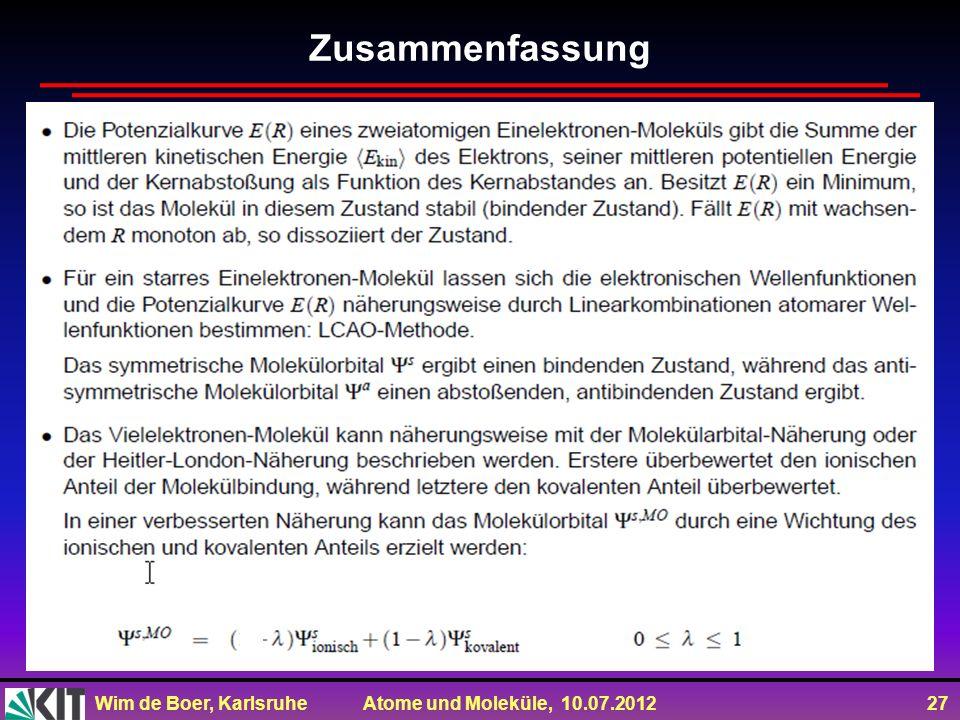 Wim de Boer, Karlsruhe Atome und Moleküle, 10.07.2012 27 Zusammenfassung