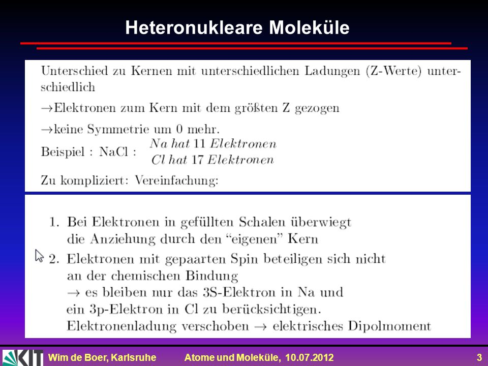 Wim de Boer, Karlsruhe Atome und Moleküle, 10.07.2012 3 Heteronukleare Moleküle
