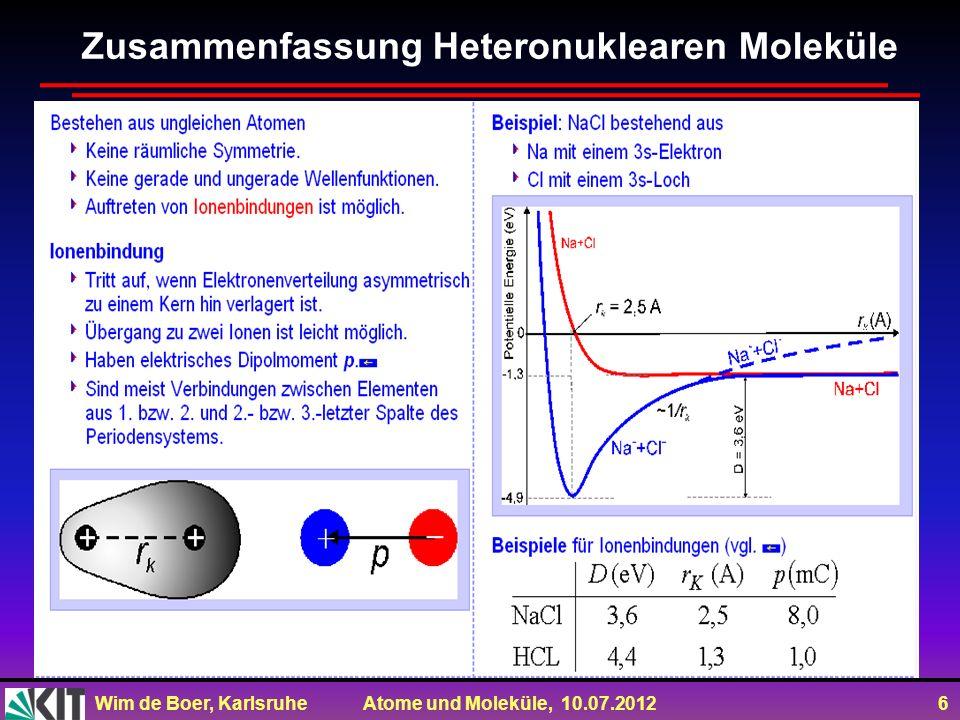 Wim de Boer, Karlsruhe Atome und Moleküle, 10.07.2012 6 Zusammenfassung Heteronuklearen Moleküle