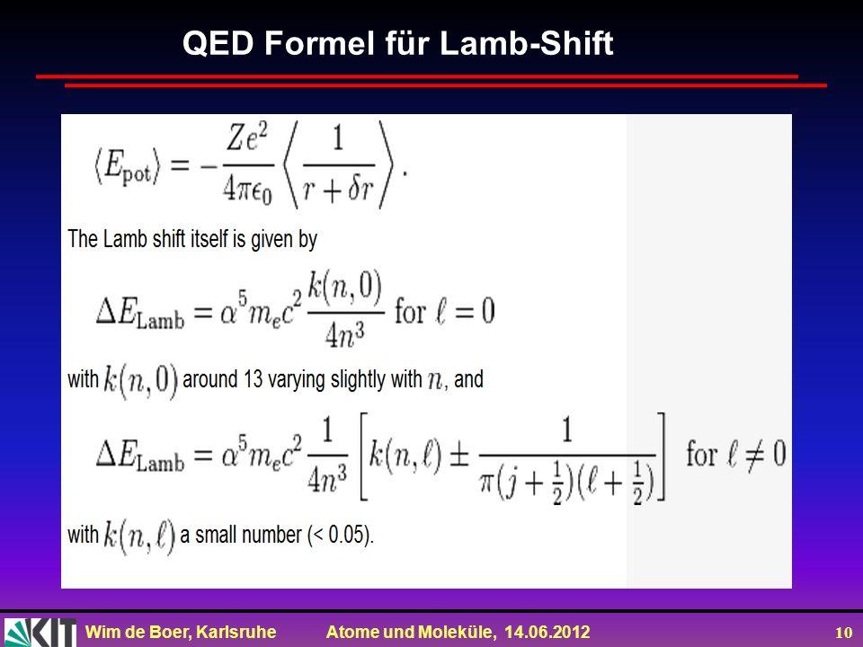 Wim de Boer, Karlsruhe Atome und Moleküle, 14.06.2012 10 QED Formel für Lamb-Shift
