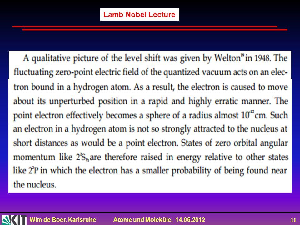 Wim de Boer, Karlsruhe Atome und Moleküle, 14.06.2012 11 Lamb Nobel Lecture