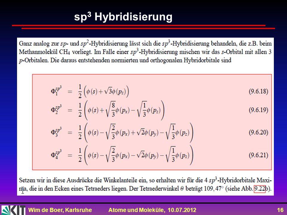 Wim de Boer, Karlsruhe Atome und Moleküle, 10.07.2012 16 sp 3 Hybridisierung