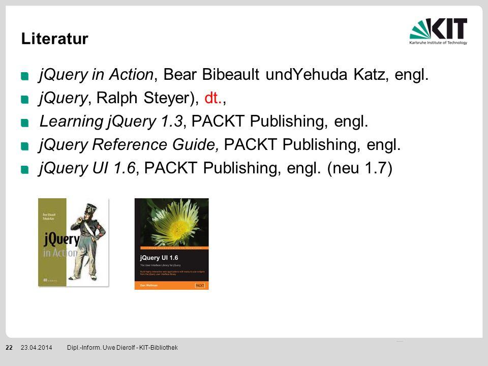 Literatur jQuery in Action, Bear Bibeault undYehuda Katz, engl. jQuery, Ralph Steyer), dt., Learning jQuery 1.3, PACKT Publishing, engl. jQuery Refere