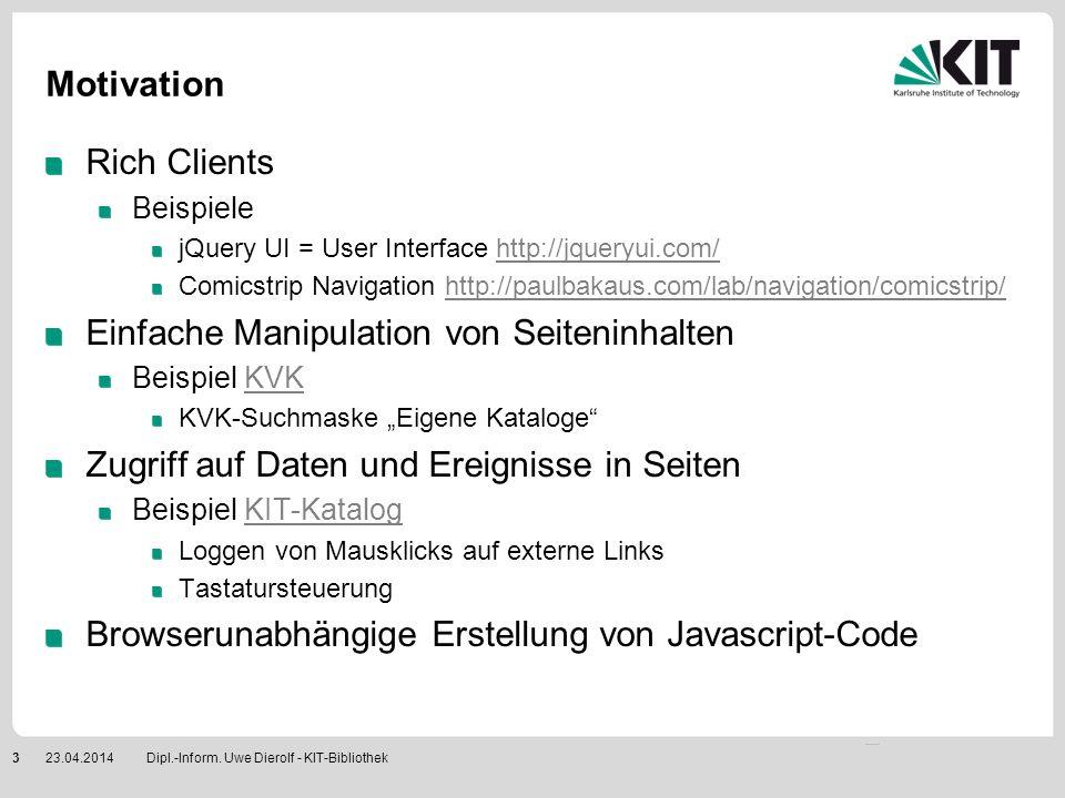 Dipl.-Inform.Uwe Dierolf - KIT-Bibliothek423.04.2014 Unobtrusive Javascript .