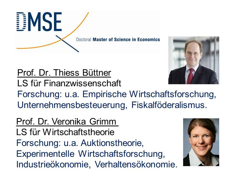 Prof. Dr. Thiess Büttner LS für Finanzwissenschaft Forschung: u.a. Empirische Wirtschaftsforschung, Unternehmensbesteuerung, Fiskalföderalismus. Prof.