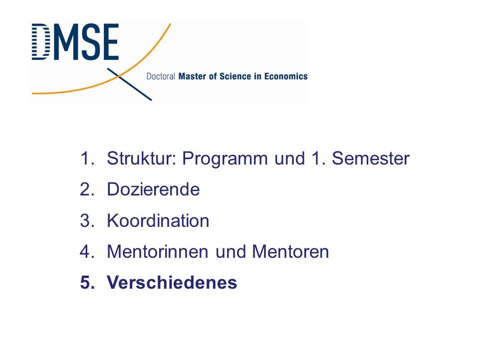 1.Struktur: Programm und 1. Semester 2.Dozierende 3.Koordination 4.Mentorinnen und Mentoren 5.Verschiedenes