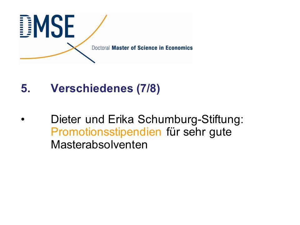 5.Verschiedenes (7/8) Dieter und Erika Schumburg-Stiftung: Promotionsstipendien für sehr gute Masterabsolventen