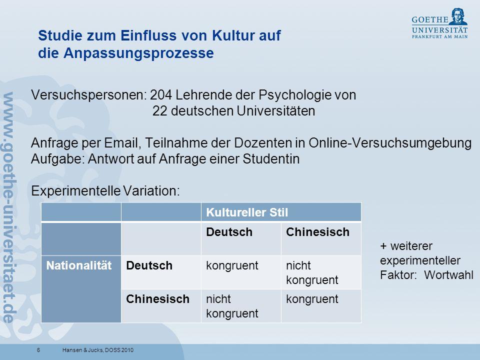 6 Studie zum Einfluss von Kultur auf die Anpassungsprozesse Versuchspersonen: 204 Lehrende der Psychologie von 22 deutschen Universitäten Anfrage per