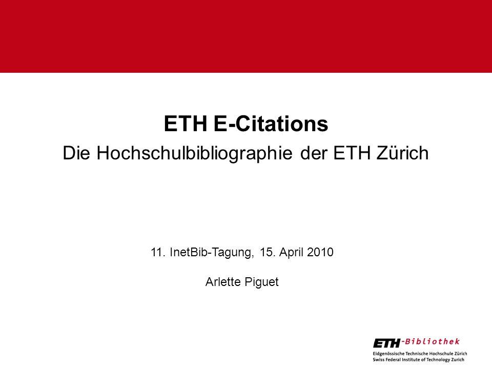 ETH E-Citations Die Hochschulbibliographie der ETH Zürich 11.