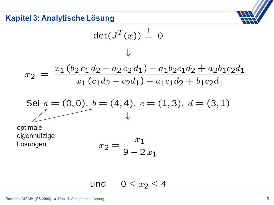 Rudolph: MOMH (SS 2006) Kap. 3: Analytische Lösung15 Kapitel 3: Analytische Lösung optimale eigennützige Lösungen
