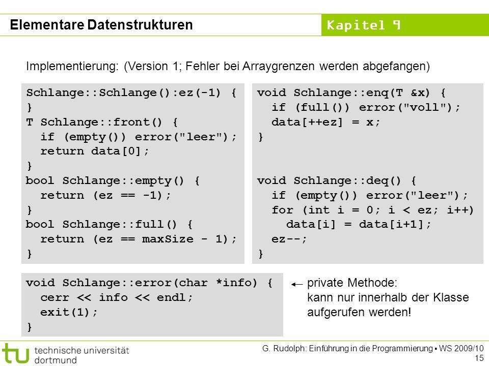 Kapitel 9 G. Rudolph: Einführung in die Programmierung WS 2009/10 15 Implementierung: (Version 1; Fehler bei Arraygrenzen werden abgefangen) void Schl
