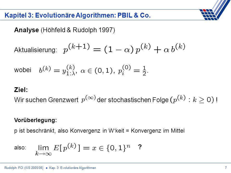 Rudolph: FCI (WS 2005/06) Kap. 3: Evolutionäre Algorithmen7 Kapitel 3: Evolutionäre Algorithmen: PBIL & Co. Analyse (Höhfeld & Rudolph 1997) Aktualisi