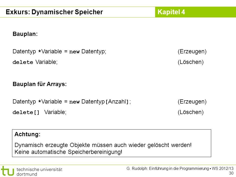 Kapitel 4 G.Rudolph: Einführung in die Programmierung WS 2012/13 31 Wo wird Speicher angelegt.
