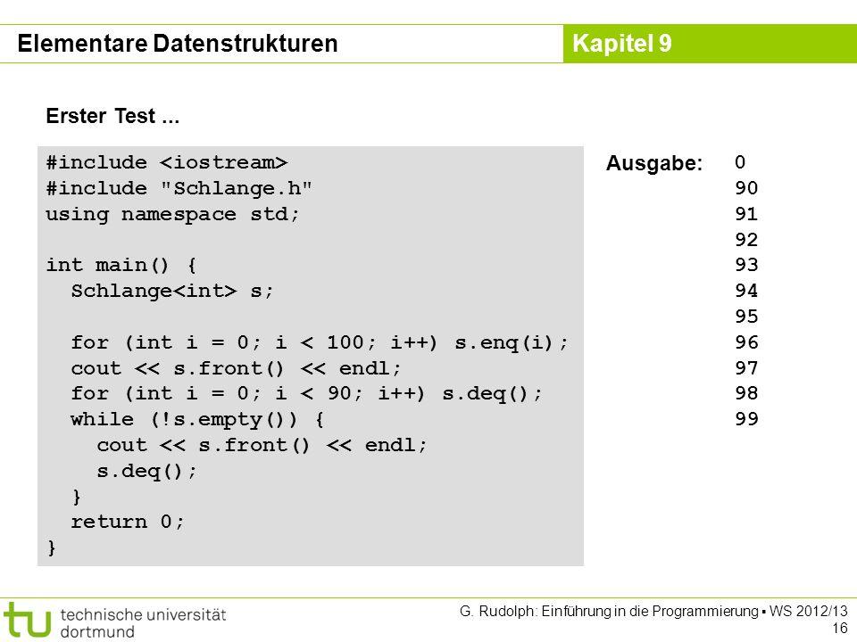 Kapitel 9 Erster Test... Elementare Datenstrukturen #include #include