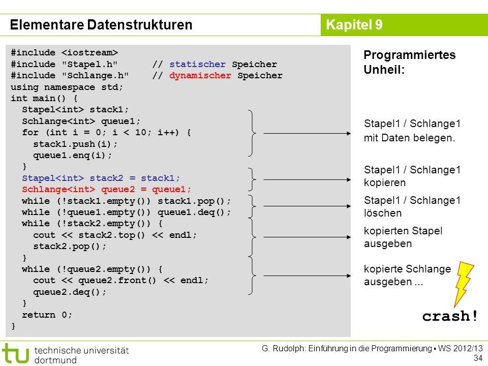Kapitel 9 Elementare Datenstrukturen Programmiertes Unheil: #include #include