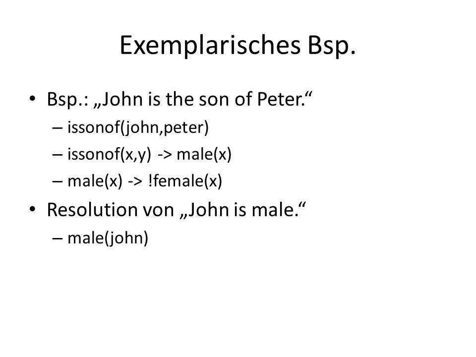 Exemplarisches Bsp.Bsp.: John is the son of Peter.