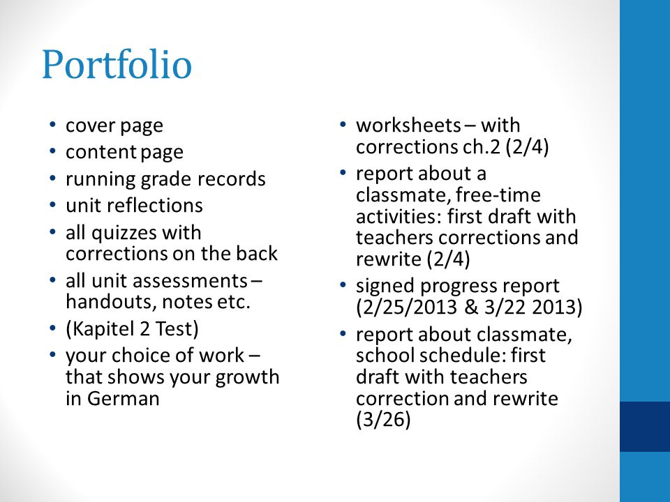 Portfolio cover page content page running grade records unit reflections all quizzes with corrections on the back all unit assessments – handouts, notes etc.