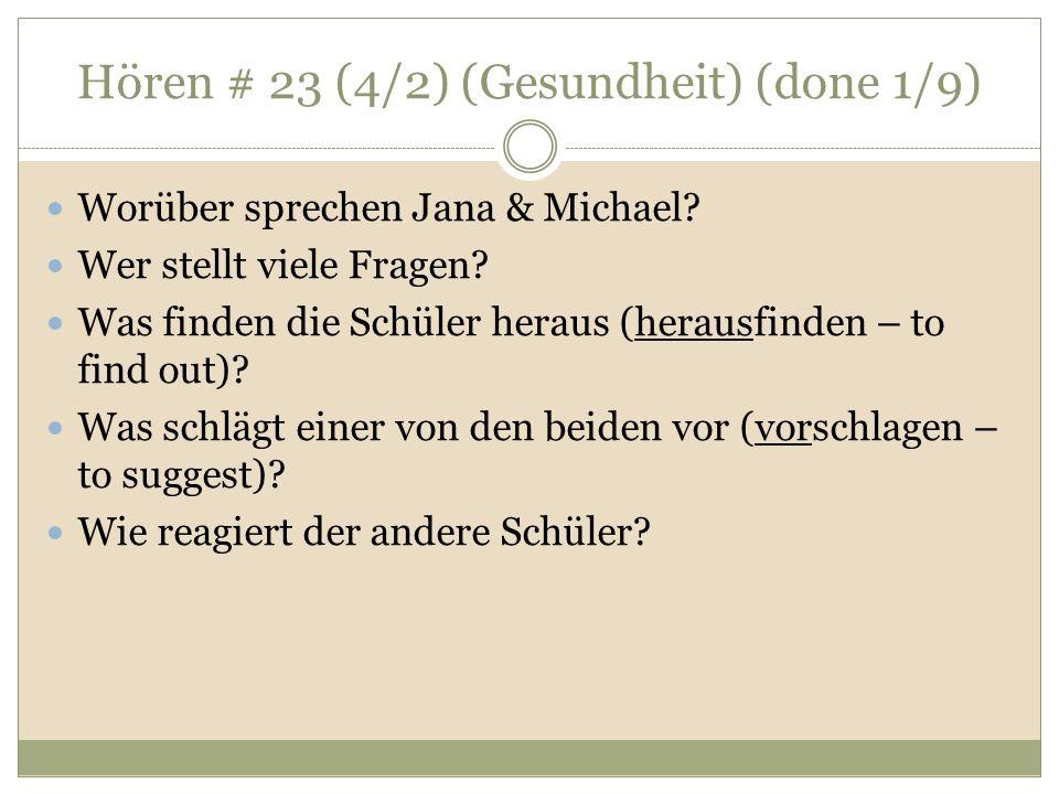 Hören # 23 (4/2) (Gesundheit) (done 1/9) Worüber sprechen Jana & Michael.