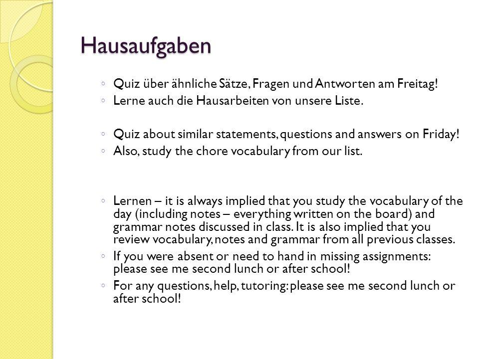 Hausaufgaben Quiz über ähnliche Sätze, Fragen und Antworten am Freitag! Lerne auch die Hausarbeiten von unsere Liste. Quiz about similar statements, q