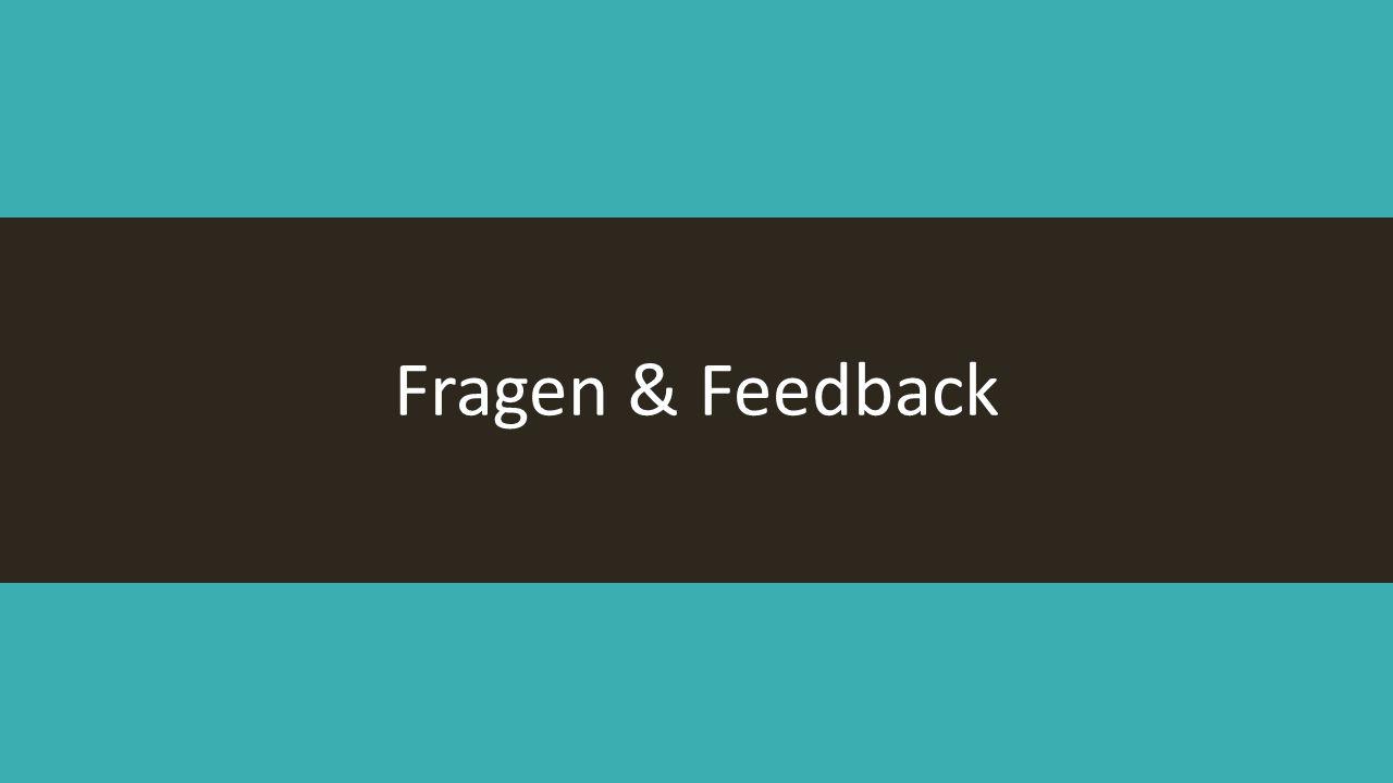 Fragen & Feedback