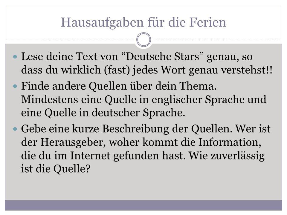 Hausaufgaben für die Ferien Lese deine Text von Deutsche Stars genau, so dass du wirklich (fast) jedes Wort genau verstehst!.