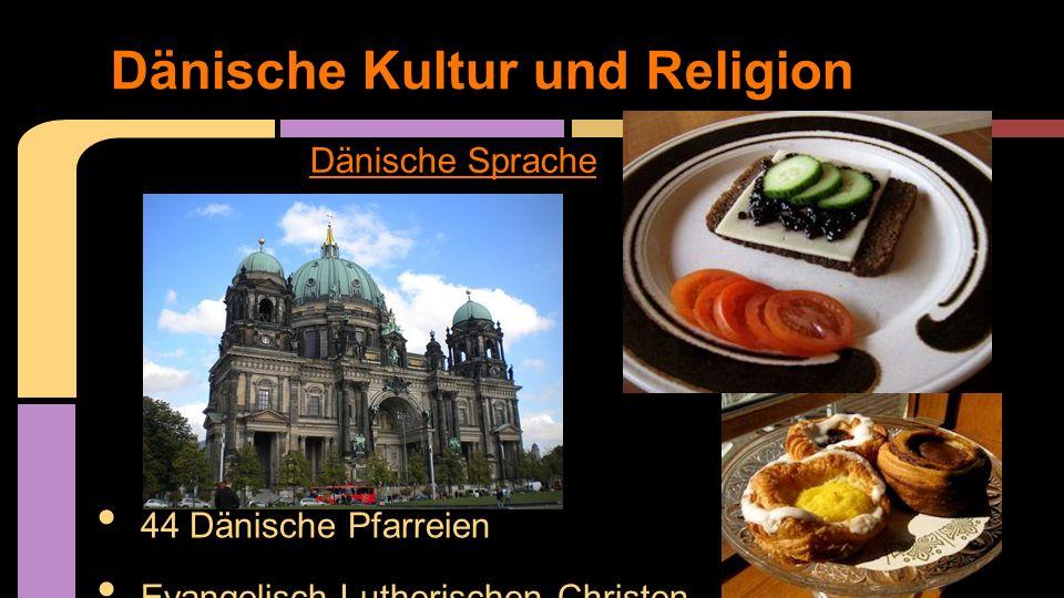 Dänische Kultur und Religion DDänische Sprachenische Sprache 44 Dänische Pfarreien Evangelisch-Lutherischen Christen