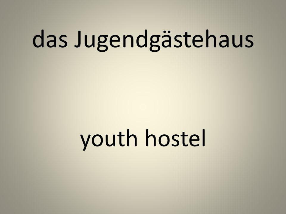 das Jugendgästehaus youth hostel