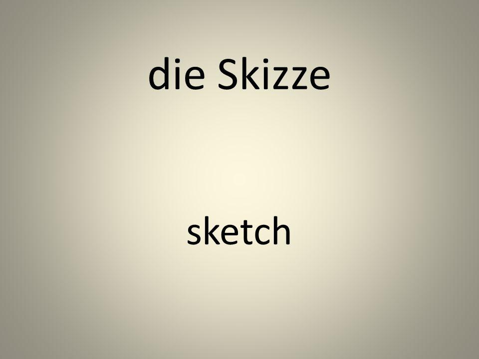 die Skizze sketch