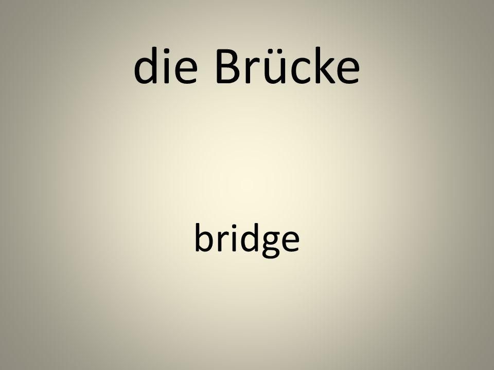 die Brücke bridge