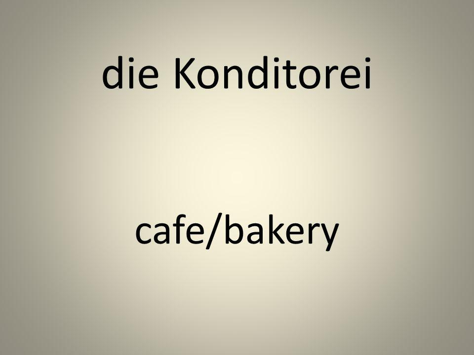 die Konditorei cafe/bakery