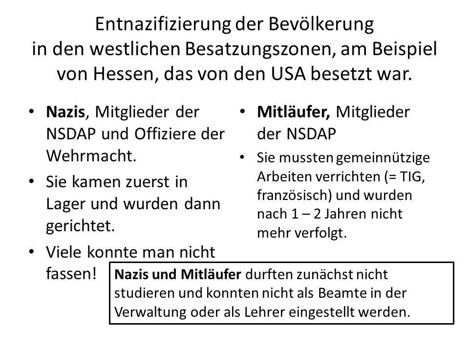Entnazifizierung der Bevölkerung in den westlichen Besatzungszonen, am Beispiel von Hessen, das von den USA besetzt war. Nazis, Mitglieder der NSDAP u